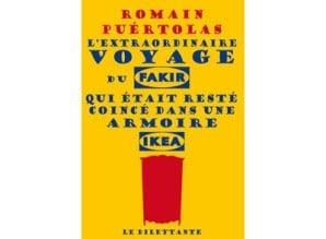 L'ETRANGE VOYAGE DU FAKIR QUI ETAIT RESTE COINCE DANS UNE ARMOIRE IKEA